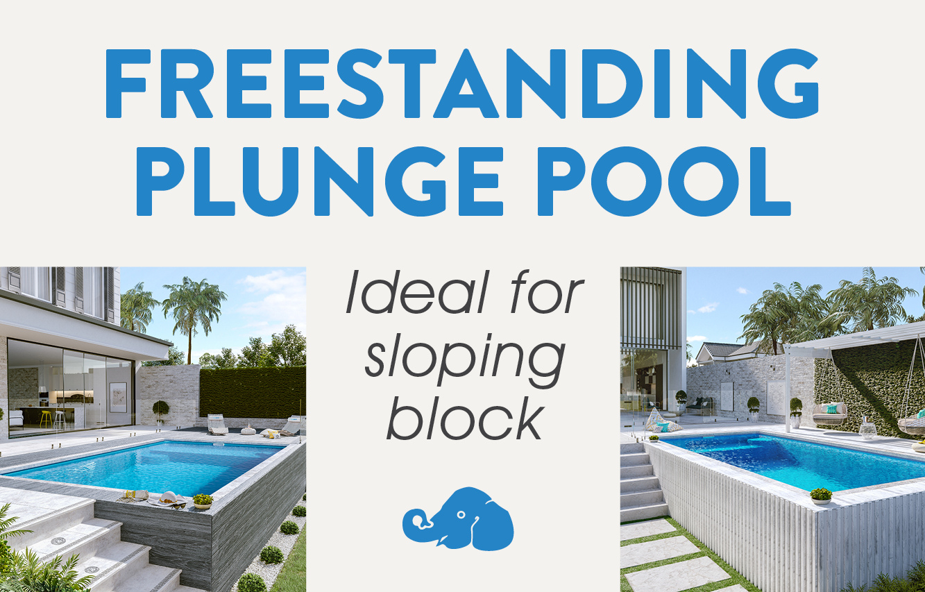 Freestanding Plunge Pool - Ideal for sloping block